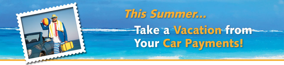 This summer take a vacation from your car payment