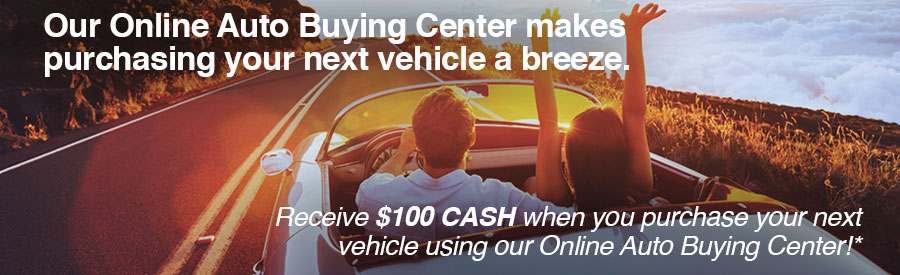 Receive $100 cash when you purchase your next vehicle with our online auto buying center